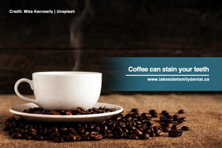 Coffee can stain your teeth