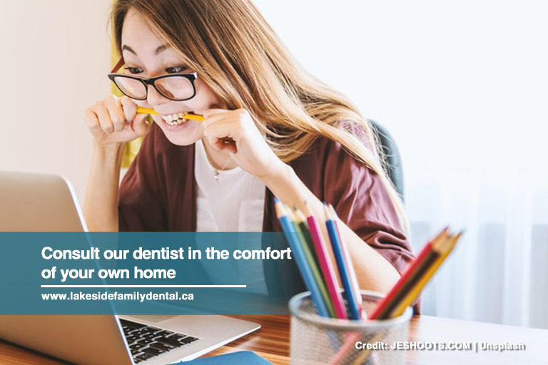 Consult our dentist in the comfort of your own home