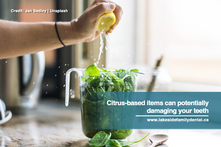 Citrus-based items can potentially damaging your teeth