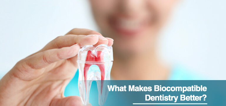 What Makes Biocompatible Dentistry Better?
